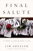 Final Salute: A Story of Unfinished Lives