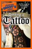 The Complete Idiot's Guide to Getting a Tattoo