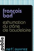Exhumation du crâne de Baudelaire