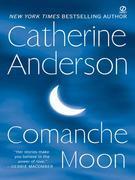Catherine Anderson - Comanche Moon