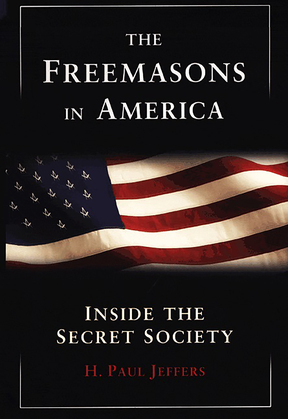 The Freemasons In America: Inside Secret Society