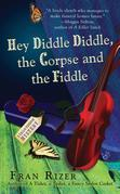 Hey Diddle Diddle, the Corpse and the Fiddle: A Callie Parrish Mystery