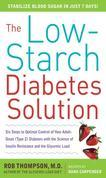The Low-Starch Diabetes Solution: Six Steps to Optimal Control of Your Adult-Onset (Type 2) Diabetes: Six Steps to Optimal Control of Your Adult-Onset