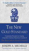 The New Gold Standard : 5 Leadership Principles for Creating a Legendary Customer Experience Courtesy of the Ritz-Carlton Hotel Company: 5 Leadership