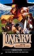 Longarm 355: Longarm and the Mysterious Mr. Jiggs