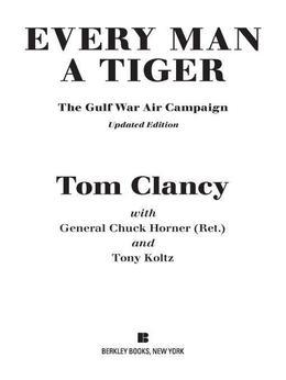 Every Man A Tiger (Revised): The Gulf War Air Campaign