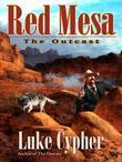 The Outcast: Red Mesa: Red Mesa