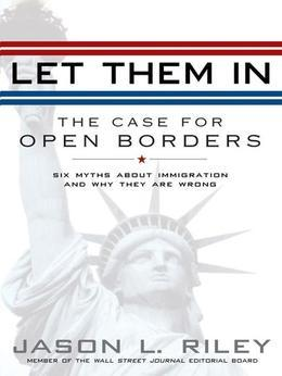 Let Them In: The Case for Open Borders