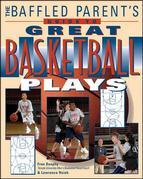 The Baffled Parents' Guide to Great Basketball Plays