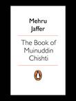 The Book of Muinuddin Chishti