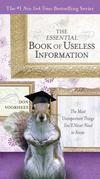 El Libro Esencial de Informacíon inútil: The Most Unimportant Things You'll Never Need to Know