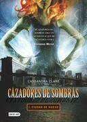 Cassandra Clare - Ciudad de hueso