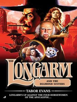 Longarm 356: Longarm and the Diamond Sisters