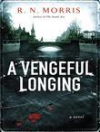 A Vengeful Longing: A Novel