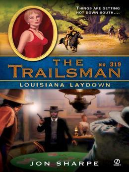 The Trailsman #319: Louisiana Laydown
