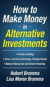 How to Make Money in Alternative Investments