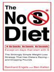 The No S Diet: The Strikingly Simple Weight-Loss Strategy That Has DietersRaving--and DroppingPounds
