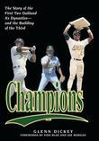 Champions: The Story of the First Two Oakland A's Dynasties¿and the Building of the Third