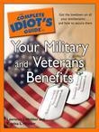 The Complete Idiot's Guide to Your Military and Veterans Ben