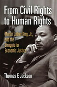 From Civil Rights to Human Rights: Martin Luther King, Jr., and the Struggle for Economic Justice