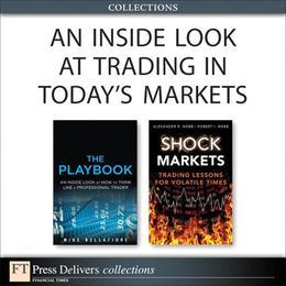 An Inside Look at Trading in Today's Markets (Collection)