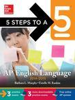 5 Steps to a 5 AP English Language with Downloadable Tests, 2014-2015 Edition