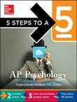 5 Steps to a 5 AP Psychology with Downloadable Tests, 2014-2015 Edition