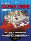 The Mopar Six-Pack Engine Handbook HP1528: How to Rebuild and Modify the 440 6-Barrel and 340 6-Barrelor Convert Your LA Small-Block (318-360 c.i.), M
