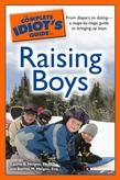 The Complete Idiot's Guide to Raising Boys