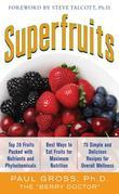 Superfruits : (Top 20 Fruits Packed with Nutrients and Phytochemicals, Best Ways to Eat Fruits for Maximum Nutrition, and 75 Simple and Delicious Reci