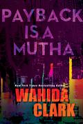 Wahida Clark - Payback Is A Mutha