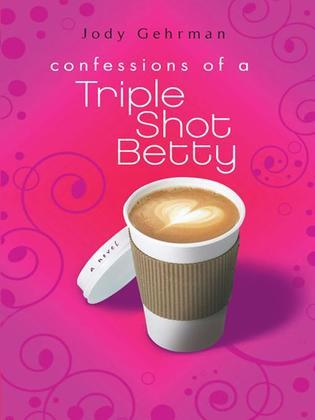 Confessions of a Triple Shot Betty