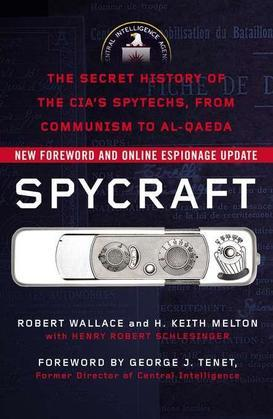Spycraft: The Secret History of the CIA's Spytechs, from Communism to Al-Qaeda
