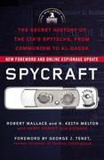 Spycraft: The Secret History of the CIA's Spytechs, from Communism toAl-Qaeda