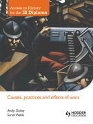Access to History for the IB diploma: Causes, practices and effects of wars