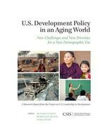 U.S. Development Policy in an Aging World: New Challenges and New Priorities for a New Demographic Era