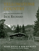 Yellowstone Country: The Photographs of Jack Richard