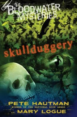 The Bloodwater Mysteries: Skullduggery: Skullduggery