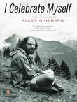I Celebrate Myself: The Somewhat Private Life of Allen Ginsberg
