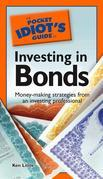 The Pocket Idiot's Guide to Investing in Bonds