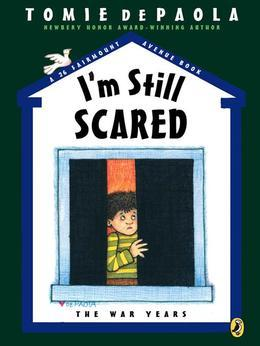 I'm Still Scared: A 26 Fairmount Avenue Book