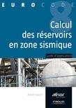 Le calcul des réservoirs en zone sismique
