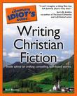 The Complete Idiot's Guide to Writing Christian Fiction