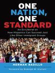 One Nation, One Standard: An Ex-Liberal on How Hispanics Can Succeed Just Like Other Immigrant Groups