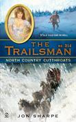 The Trailsman #314: North Country Cutthroats