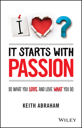 It Starts with Passion: Do What You Love and Love What You Do