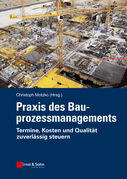 Praxis des Bauprozessmanagements: Termine, Kosten und Qualität zuverlässig steuern