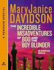 The Incredible Misadventures of Boo and the Boy Blunder: An Undead Novella A Penguin Group Special from Berkley Sensation