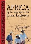 Africa: In the Footsteps of the Great Explorers