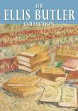 The Essential Ellis Butler Collection